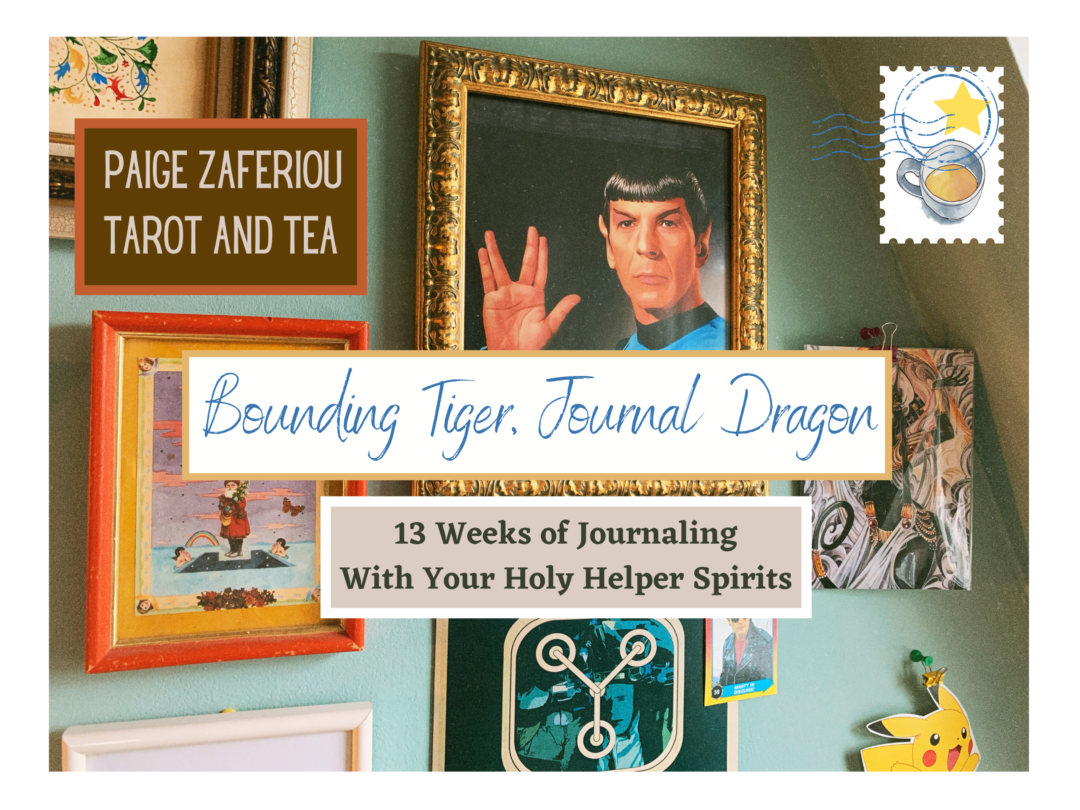 Paige Z's Tarot and Tea presents: Bounding Tiger Journal Dragon: 13 weeks of journaling with your holy helper spirits